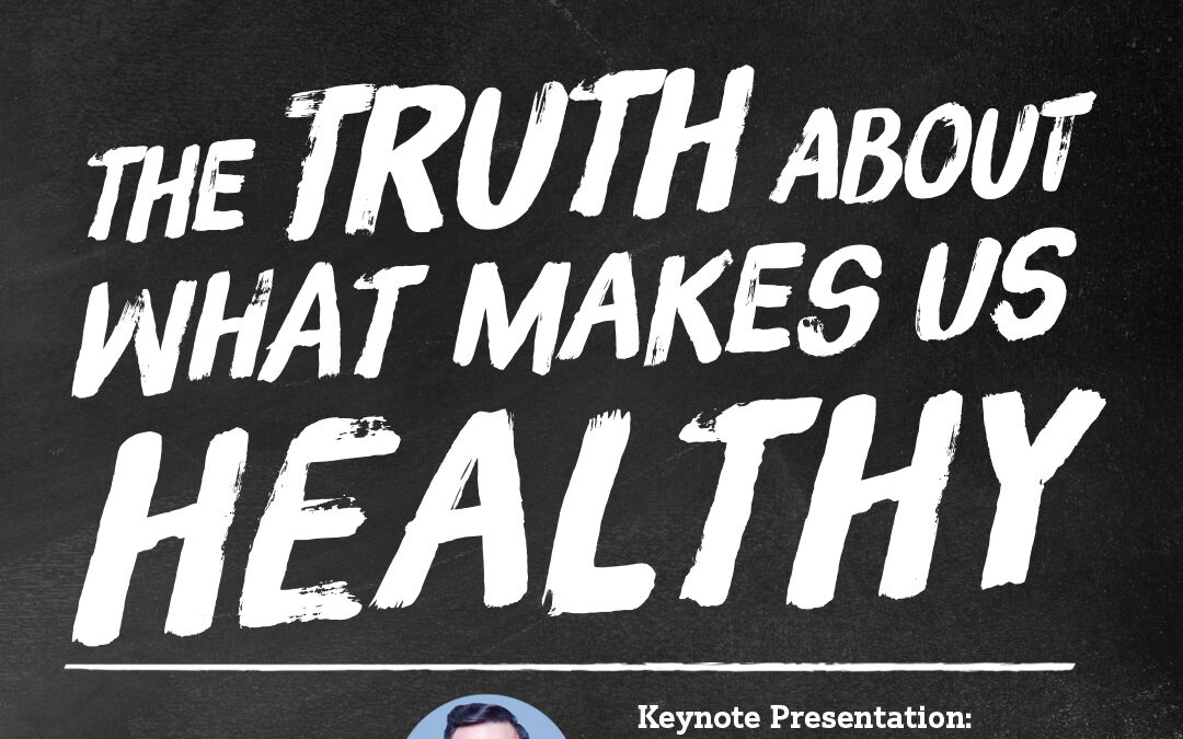 The Truth About What Makes us Healthy